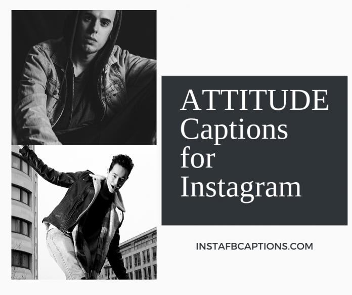 Best Attitude Captions For Instagram 2021