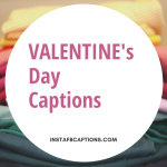Valentine's Day Captions  - VALENTINEs Day Captions 150x150 - 10,000+ Instagram Captions 2021 – Boys, Girls, Friends, Wishes & Selfies