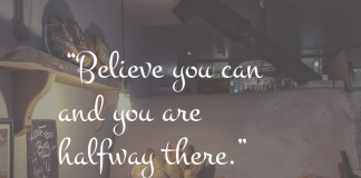 """believe You Can And You Are Halfway There."""