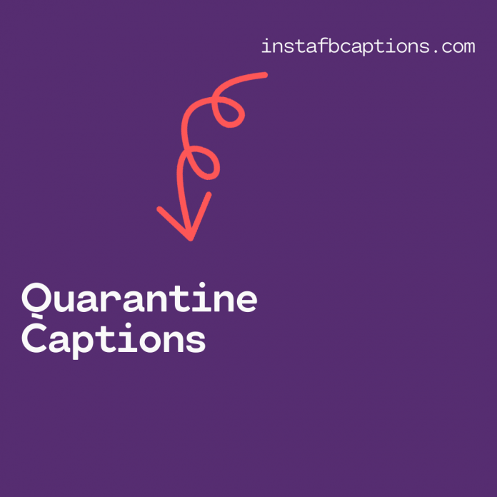 Quarantine Captions