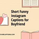Short Funny Instagram Captions for Boyfriend