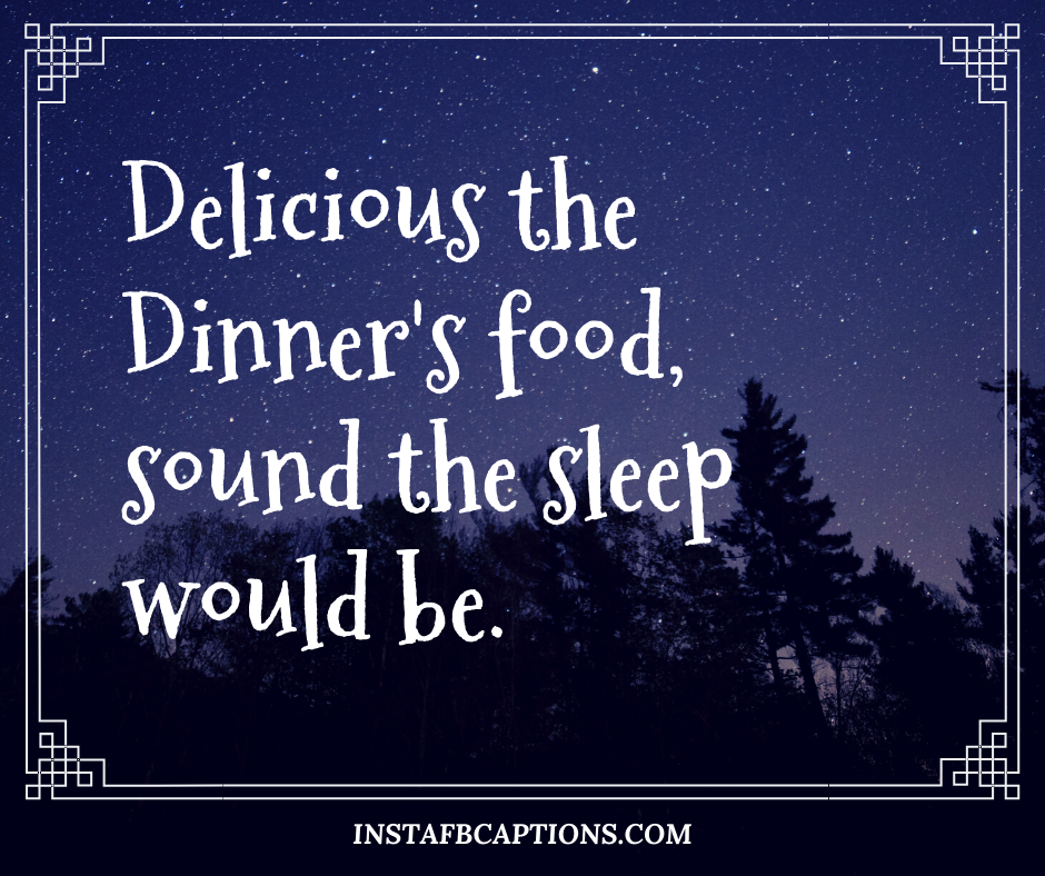 Delicious the Dinner's food, sound the sleep would be.  - optimized 6 1 - Vegan and chicken delicious food Instagram short captions/quotes