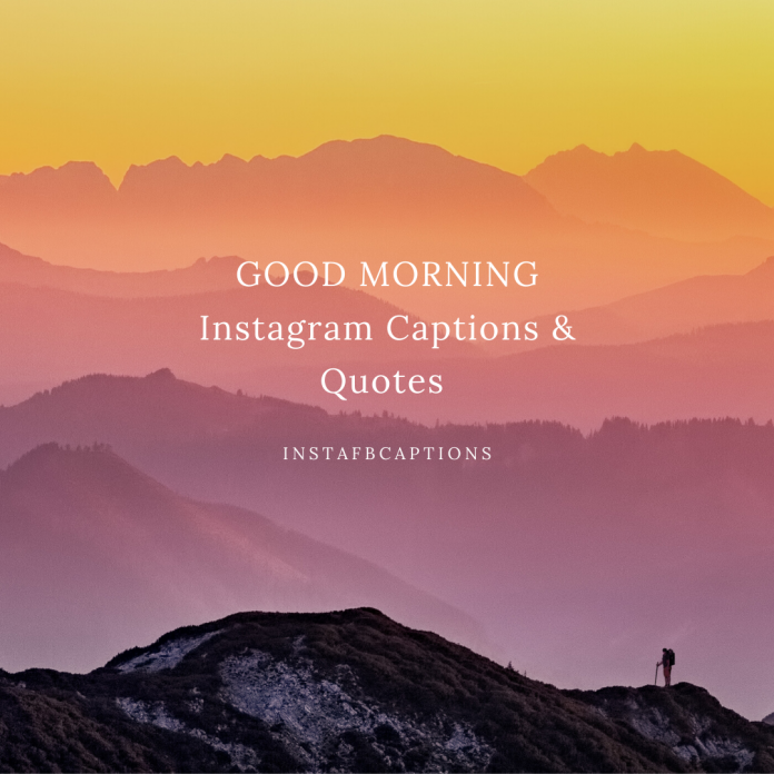 Good Morning Instagram Captions & Quotes