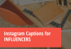 Instagram Captions For Influencers  - Instagram Captions for INFLUENCERS 100x70 - Best Instagram Captions of All Time