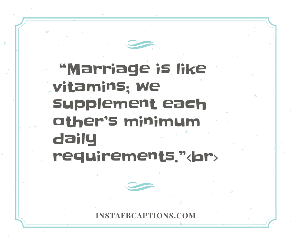 Missing Quotes for Wife  -    Marriage is like vitamins we supplement each other   s minimum daily requirements - 240+ Love Messages and Quotes for Wife (Birthday Anniversary Hindi )