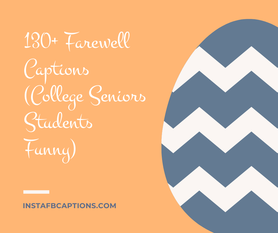 130 Farewell Captions College Seniors Students Funny