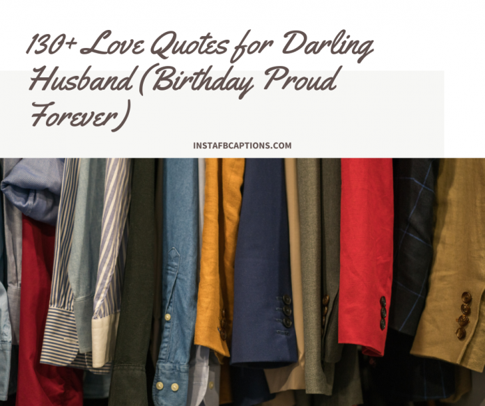 130 Love Quotes For Darling Husband Birthday Proud Forever