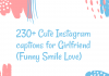 230 Cute Instagram Captions For Girlfriend Funny Smile Love