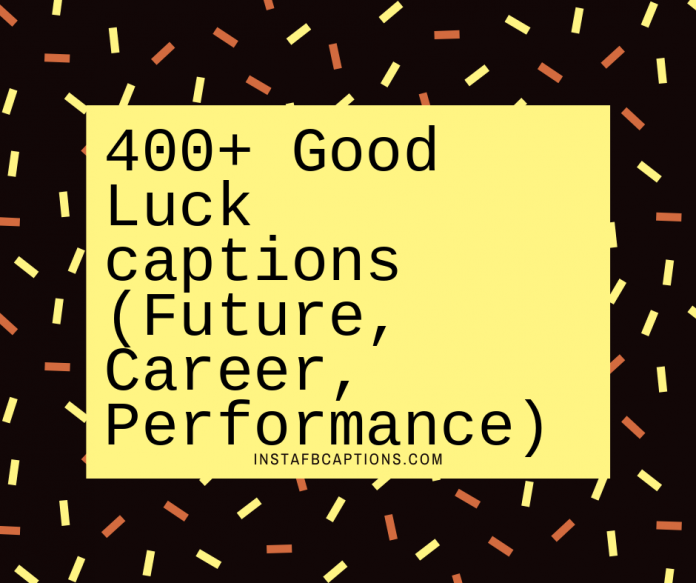400 Good Luck Captions Future Career Performance