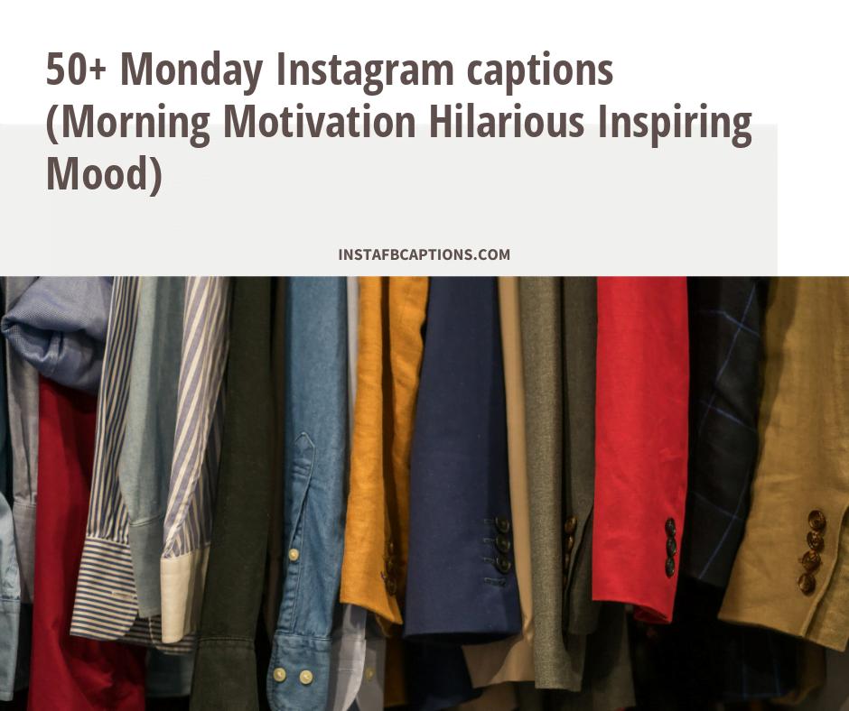 50 Monday Instagram Captions Morning Motivation Hilarious Inspiring Mood