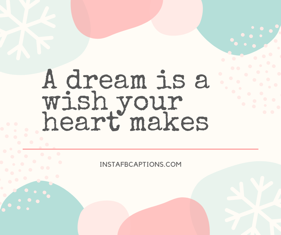 Teacher Graduations Captions  - A dream is a wish your heart makes - 400+ Graduation Captions for Instagram (Quarantine Convocations Funny)