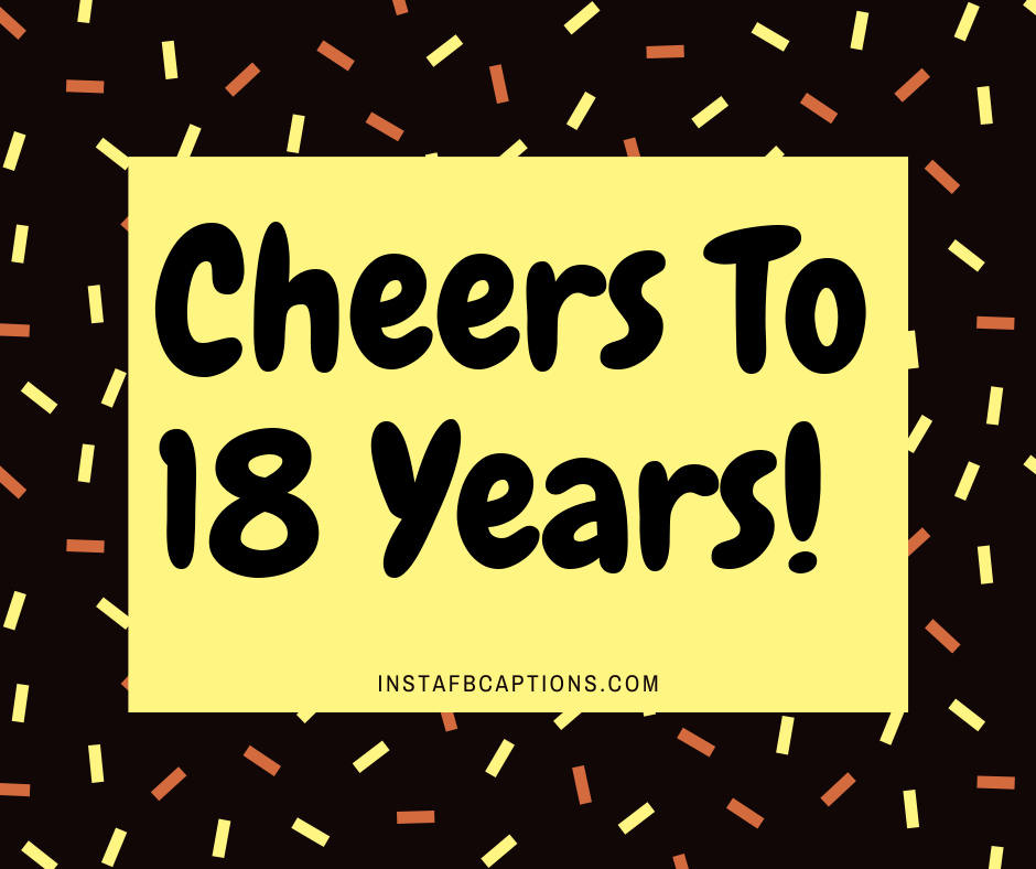 Funny Birthday Captions for Bestfriends   - Cheers To 18 Years  - 300+ Best Instagram Birthday Captions (Sister, Brother, Best friend)