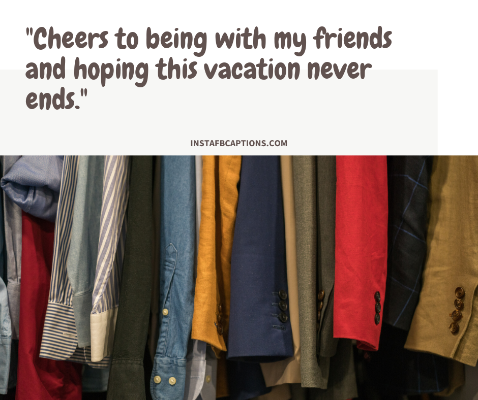 Flirty Christmas Captions   - Cheers to being with my friends and hoping this vacation never ends - 200+ Best Christmas Captions For All your Instagram Pictures (Lights Holiday Funny Family Flirty)