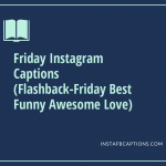 Friday Instagram Captions Flashback Friday Best Funny Awesome Love