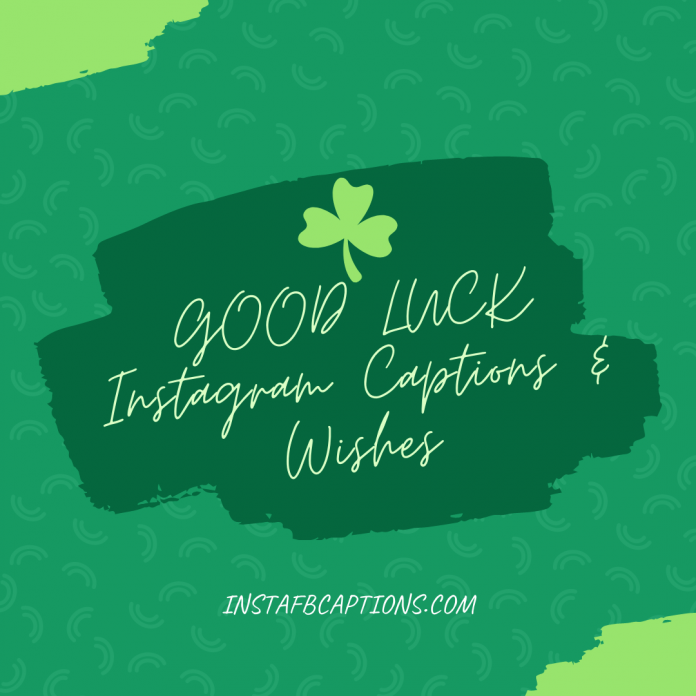 Good Luck Instagram Captions & Wishes