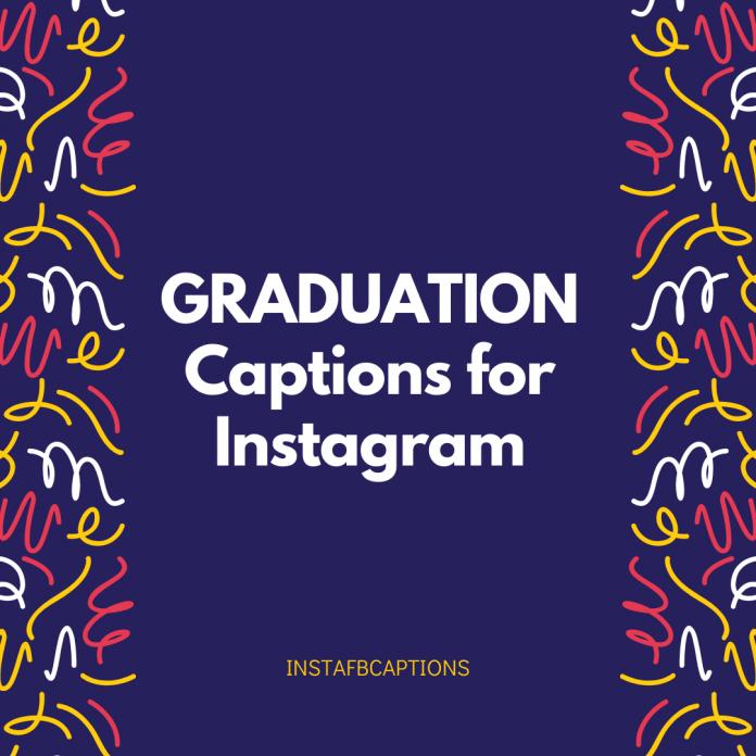 Graduation Captions For Instagram