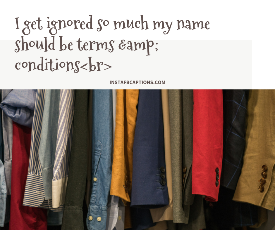 Travel Captions  - I get ignored so much my name should be terms amp conditionsbr - 300+ Quotes and Captions for Social media Influencers (Fitness Travel)