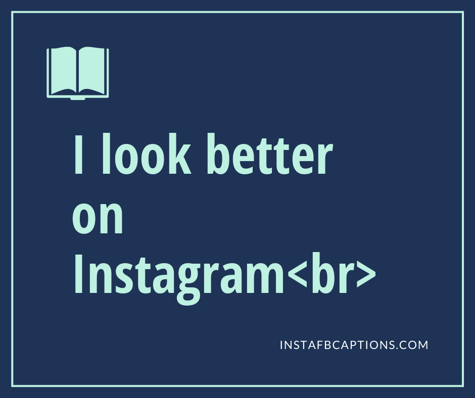 Funny Captions  - I look better on Instagrambr - 300+ Quotes and Captions for Social media Influencers (Fitness Travel)