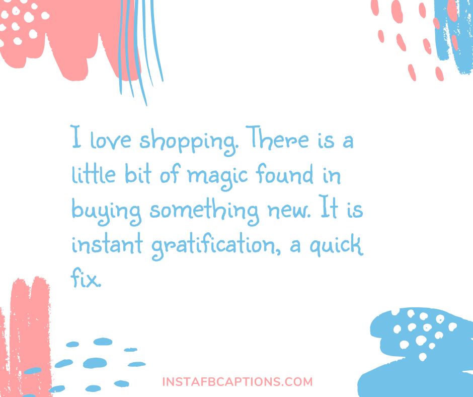 Shopping Mall Picture captions  - I love shopping - 350+ SHOPPING Instagram Captions & Quotes 2021