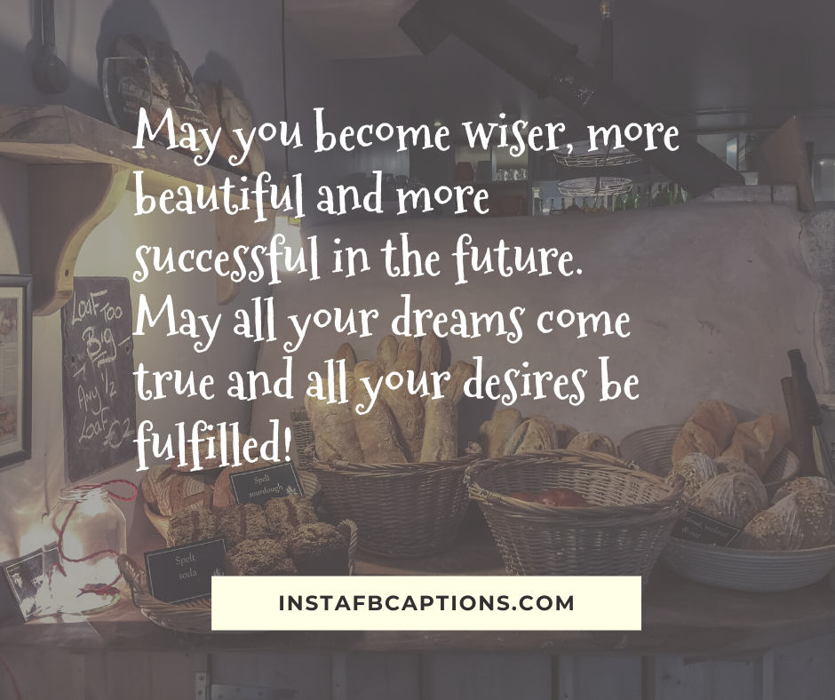 18th birthday Captions  - May you become wiser more beautiful and more successful in the future - 400+ Good Luck captions (Future, Career, Performance)