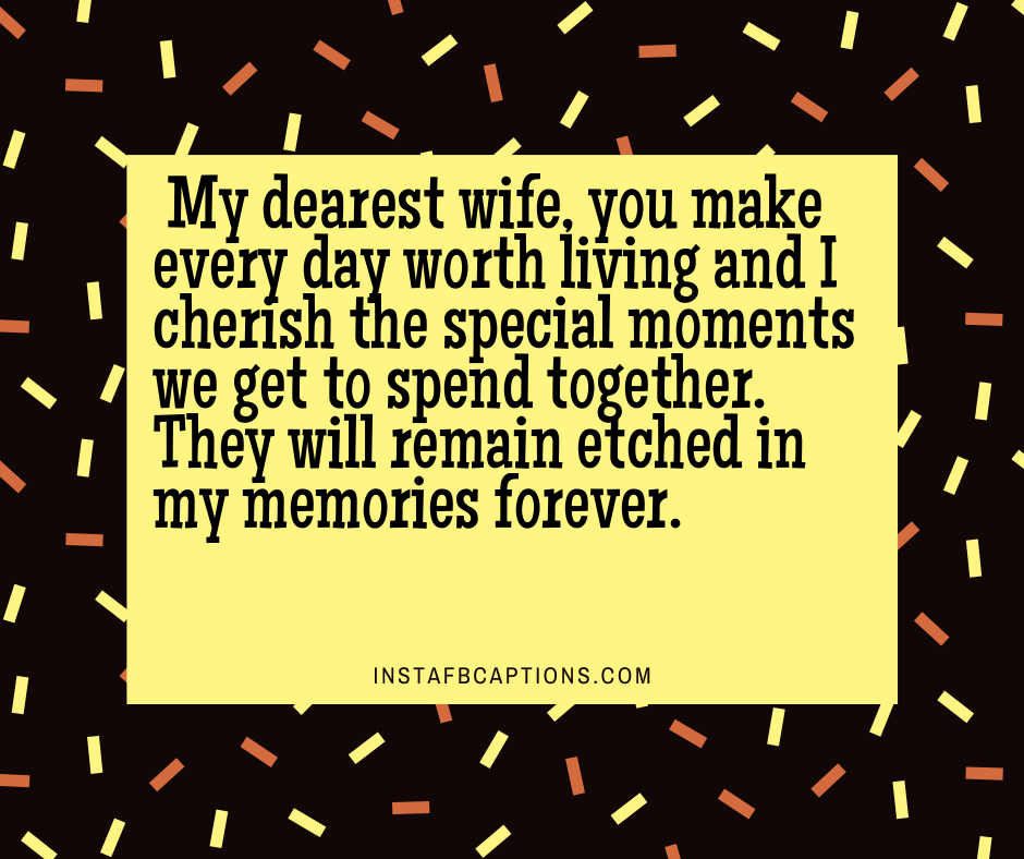 Romantic Birthday Wishes  - My dearest wife you make every day worth living and I cherish the special moments we get to spend together - 240+ Love Messages and Quotes for Wife (Birthday Anniversary Hindi )