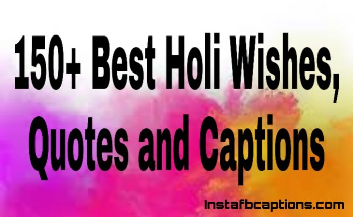 Best Holi Wishes, Quotes AND captions
