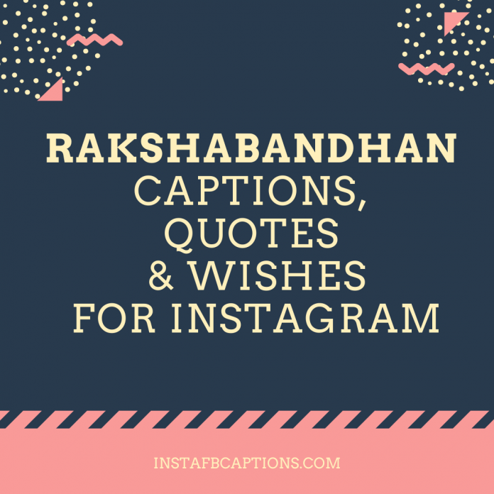Rakshabandhan Captions, Quotes & Wishes For Instagram