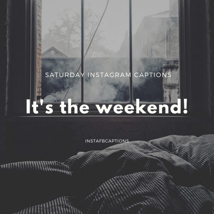 Saturday Instagram Captions