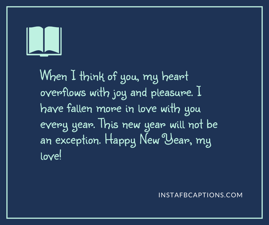 New Year Wishes For Friends  - When I think of you my heart overflows with joy and pleasure - Best New Year Caption for Instagram and Facebook 2021