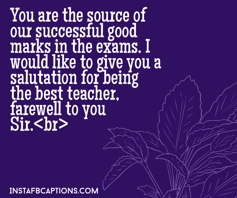 Farewell Quotes for Seniors  - You are the source of our successful good marks in the exams - 130+ FAREWELL Instagram Captions for Friends, Seniors, Colleagues & Students 2021