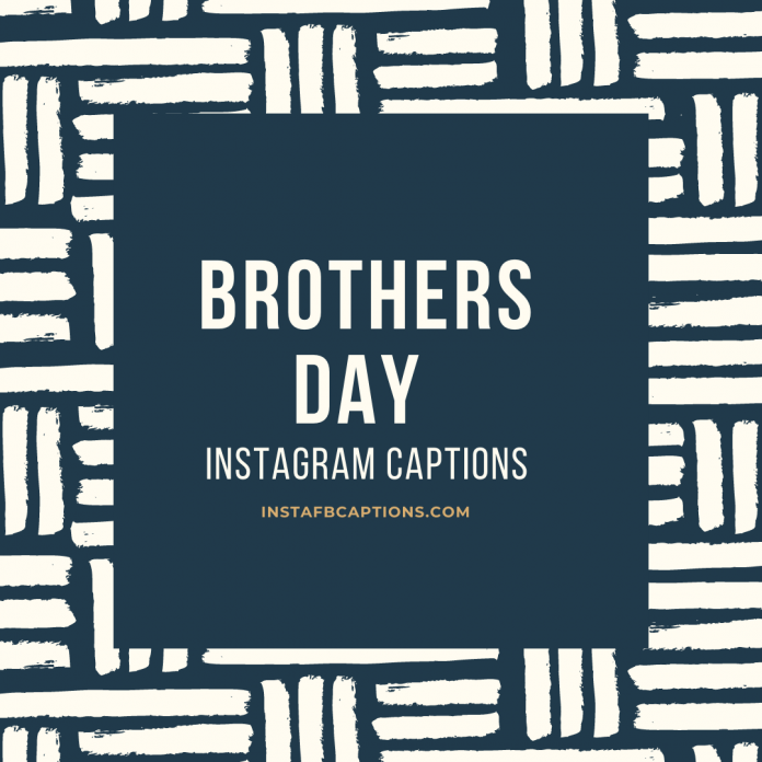Brothers Day Instagram Captions