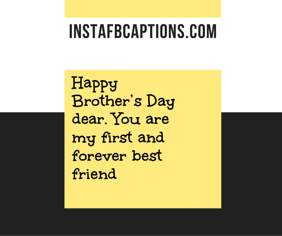 Brother's Day Quotes From Sister   - Happy Brother   s Day dear - 120+ BROTHERS DAY Instagram Captions & Quotes 2021