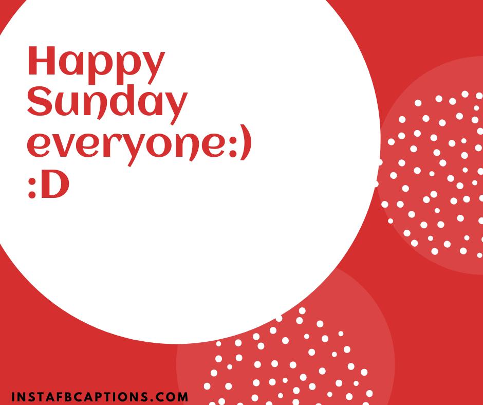 Captions for Lazy Sunday  - Happy Sunday everyone D - 50+ SUNDAY Instagram Captions 2021