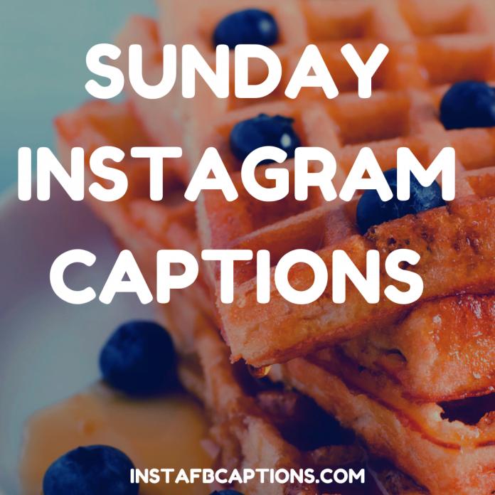 Sunday Instagram Captions