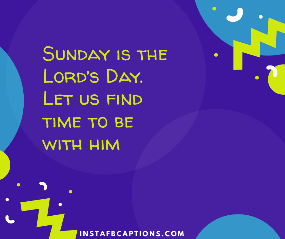 Best Sunday Instagram Captions  - Sunday is the Lord   s Day - 50+ SUNDAY Instagram Captions 2021