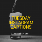 Tuesday Instagram Captions  - TUESDAY Instagram Captions 150x150 - 10,000+ Instagram Captions 2021 – Boys, Girls, Friends, Wishes & Selfies