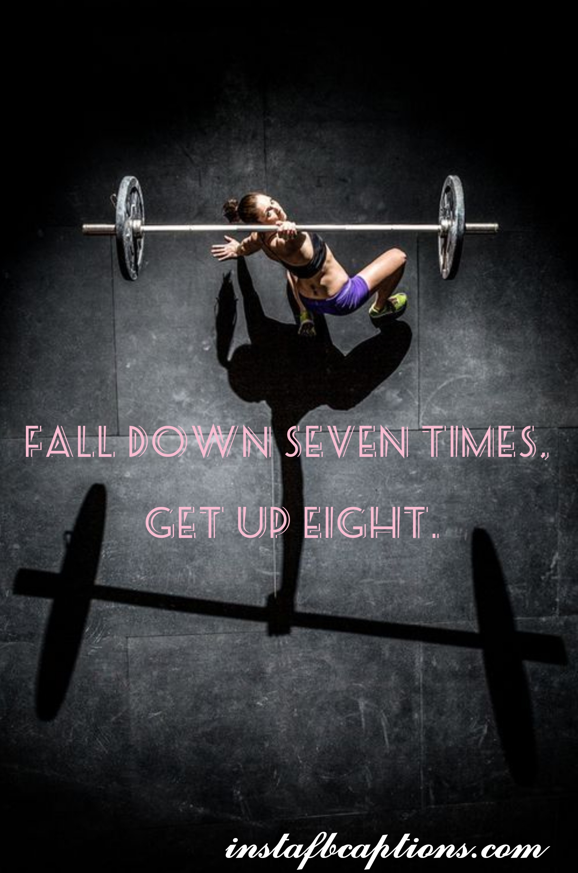 Fall Down Seven Times, Get Up Eight  - Fall down seven times get up Eight - Fitness Instagram caption||(Gym Goals Home Workout)