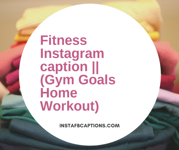 Fitness Instagram Caption||(gym Goals Home Workout)