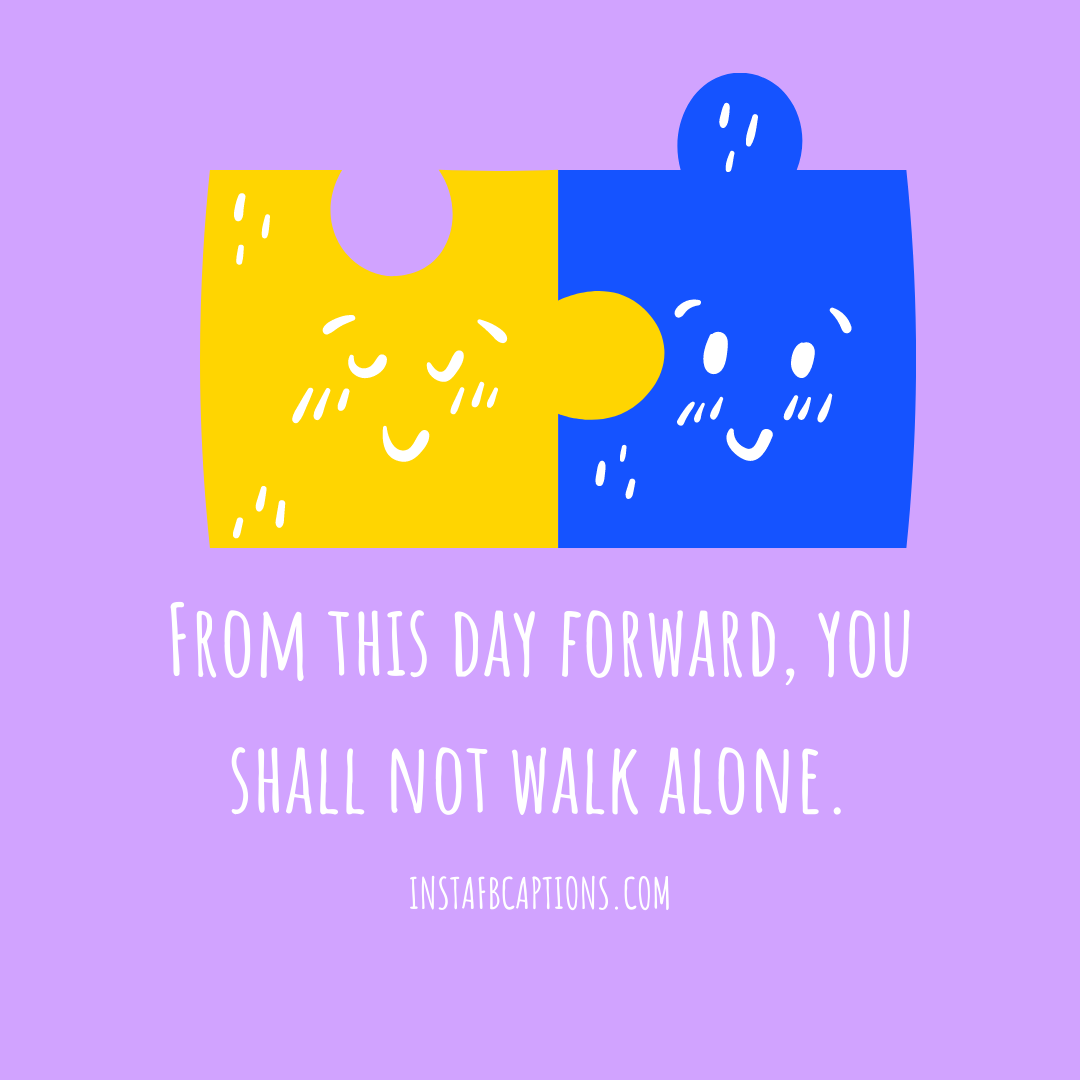 From This Day Forward, You Shall Not Walk Alone  - From this day forward you shall not walk alone - Engagement Captions for Instagram || (Funny Romantic Quarantine)