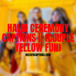 Haldi Ceremony Captions (couple Yellow Fun)