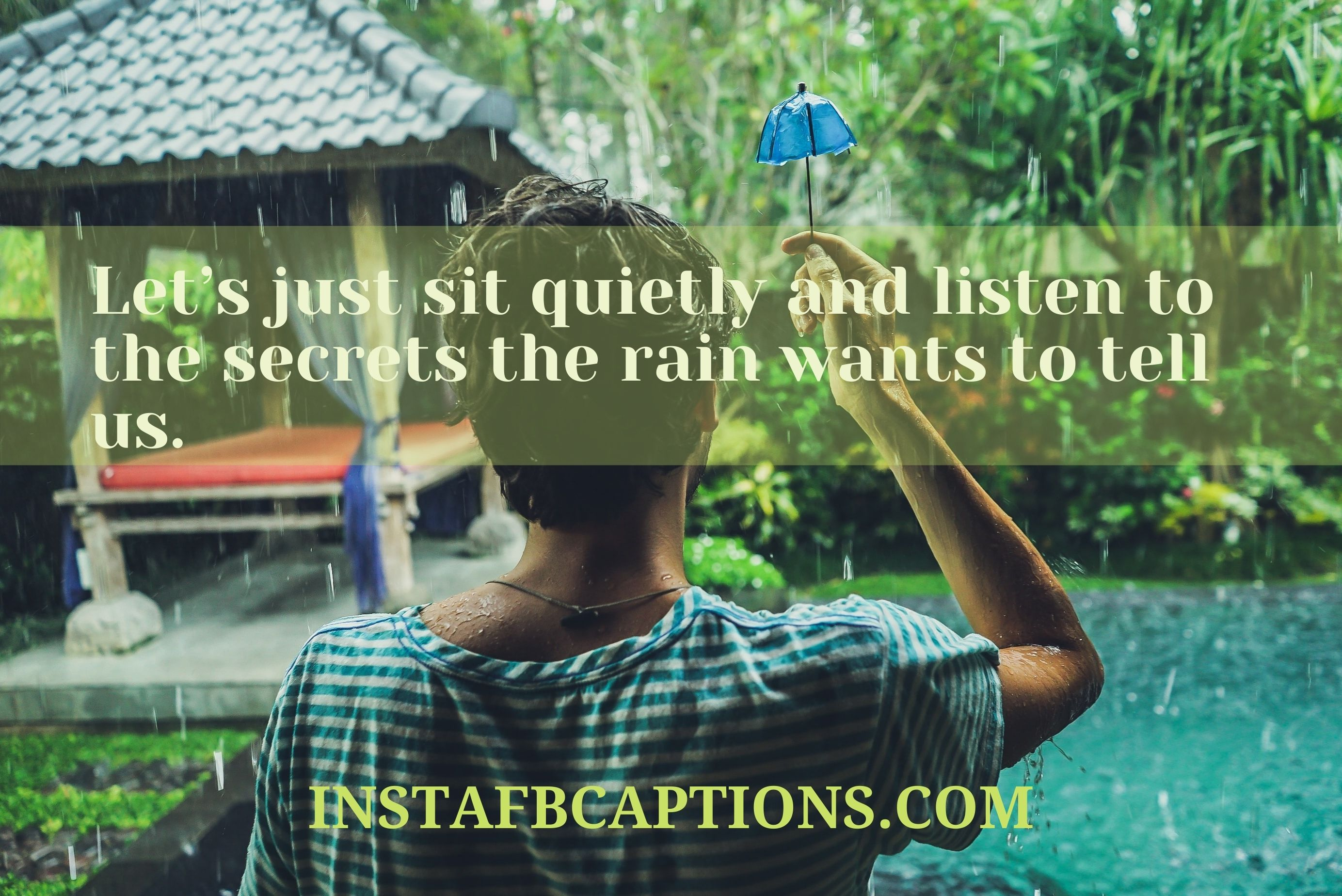 Umbrella Instagram Captions  - Let   s just sit quietly and listen to the secrets the rain wants to tell us - Monsoon Rainy Day Captions ||(Cloudy Storm Raindrops)