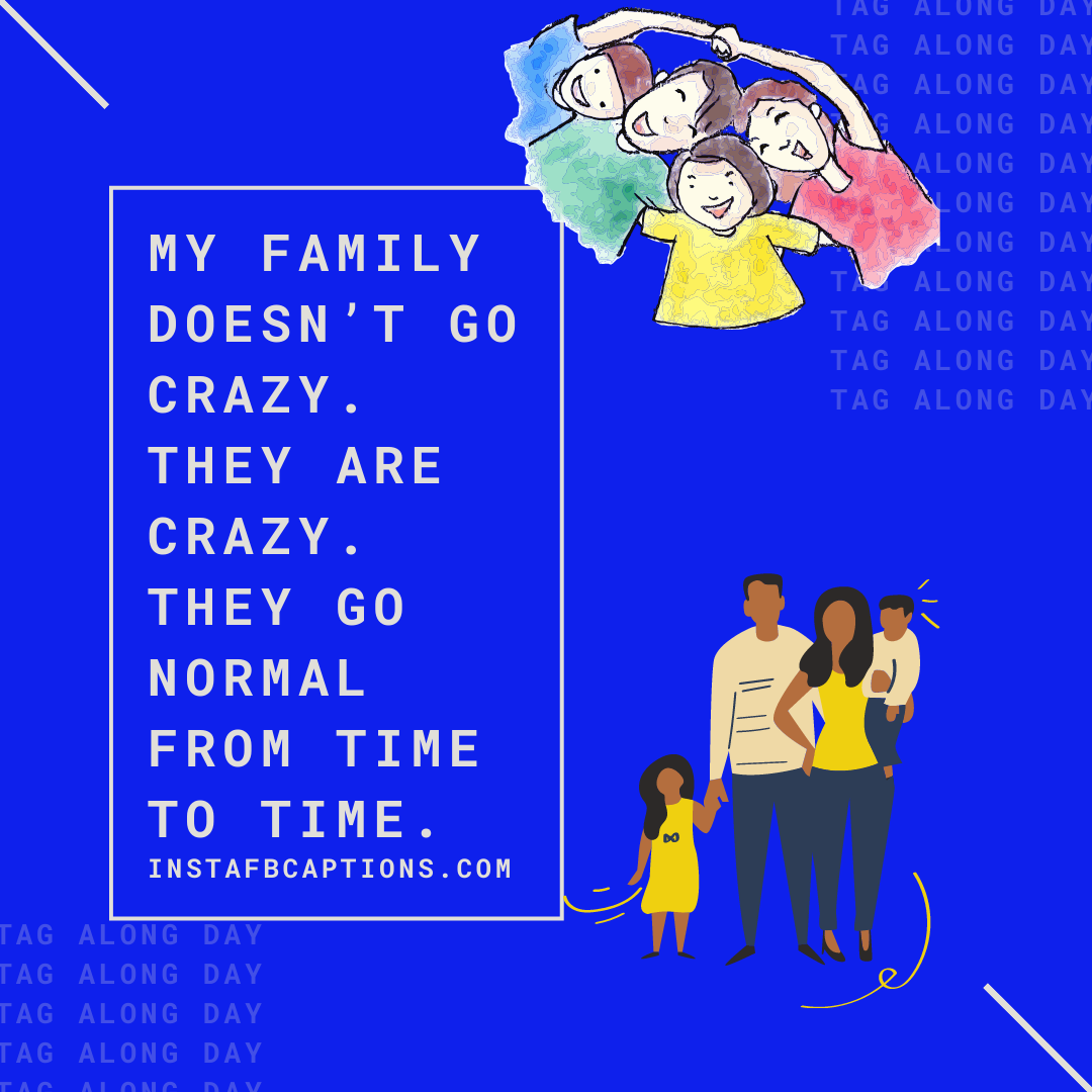 My Family Doesn't Go Crazy. They Are Crazy. They Go Normal From Time To Time  - My family doesn   t go crazy - Sangeet Captions for Your Instagram || (Dance Funny Rivalry)