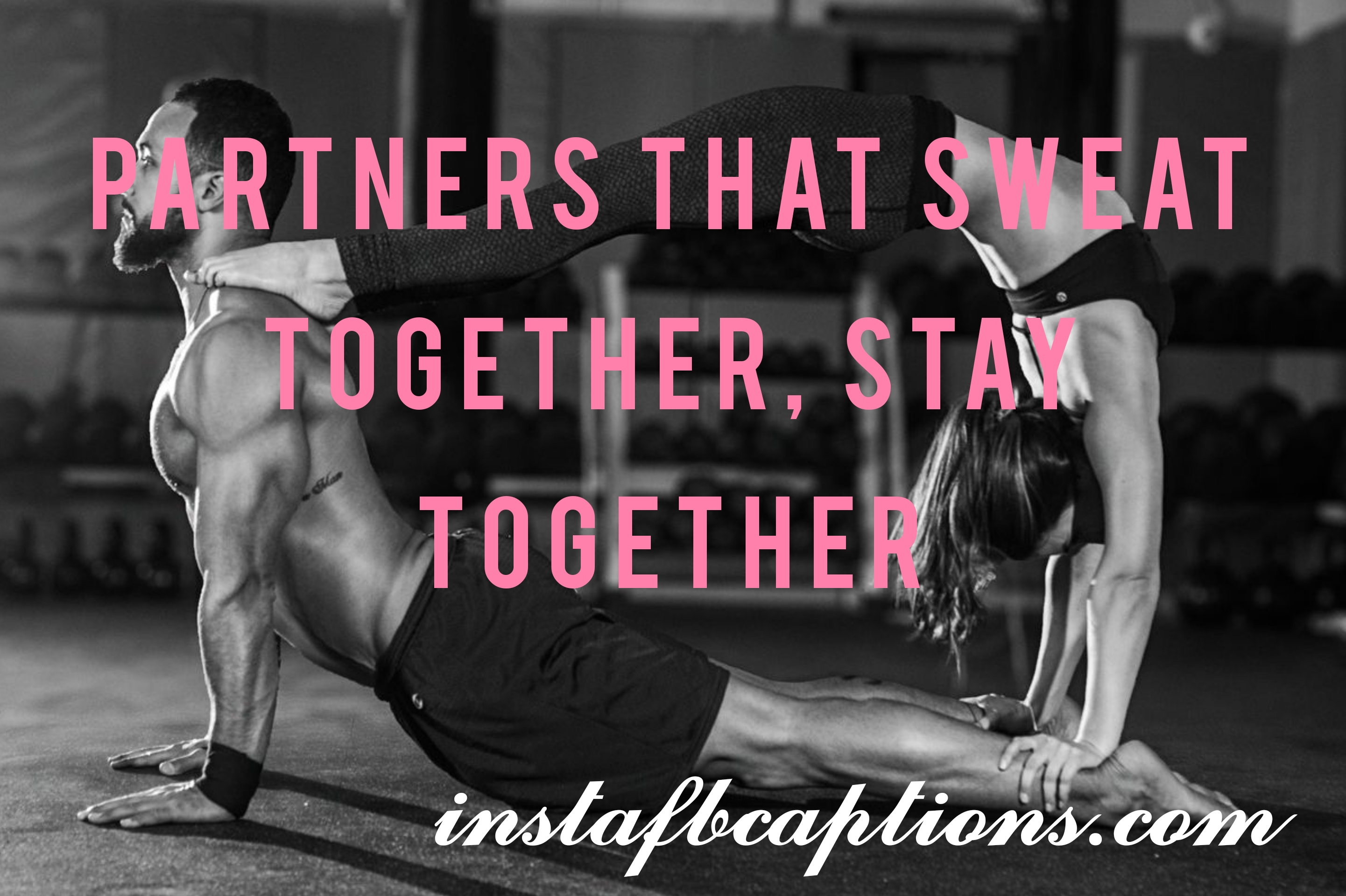 Partners That Sweat Together, Stay Together  - Partners that sweat together stay together - Fitness Instagram caption||(Gym Goals Home Workout)