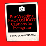 Pre Wedding Photoshoot Captions For Instagram