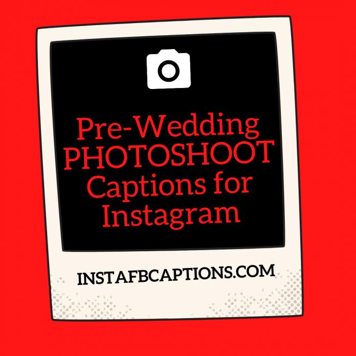 Pre Wedding Photoshoot Captions For Instagram