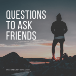 Questions To Ask Friends