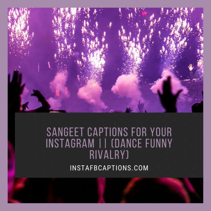 Sangeet Captions For Your Instagram (dance Funny Rivalry)