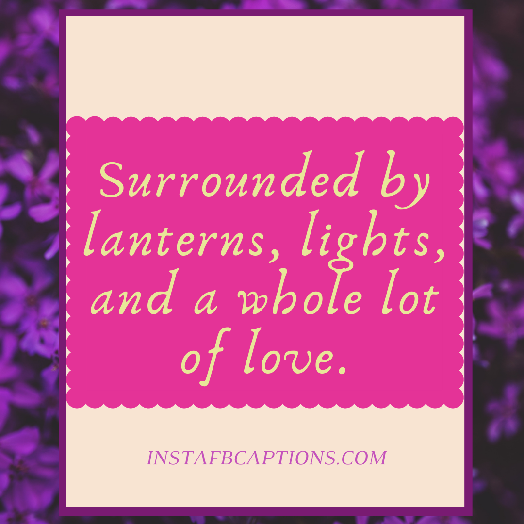 Surrounded By Lanterns, Lights, And A Whole Lot Of Love  - Surrounded by lanterns lights and a whole lot of love - Wedding Captions for Bride || (Dress Funny Beautiful)