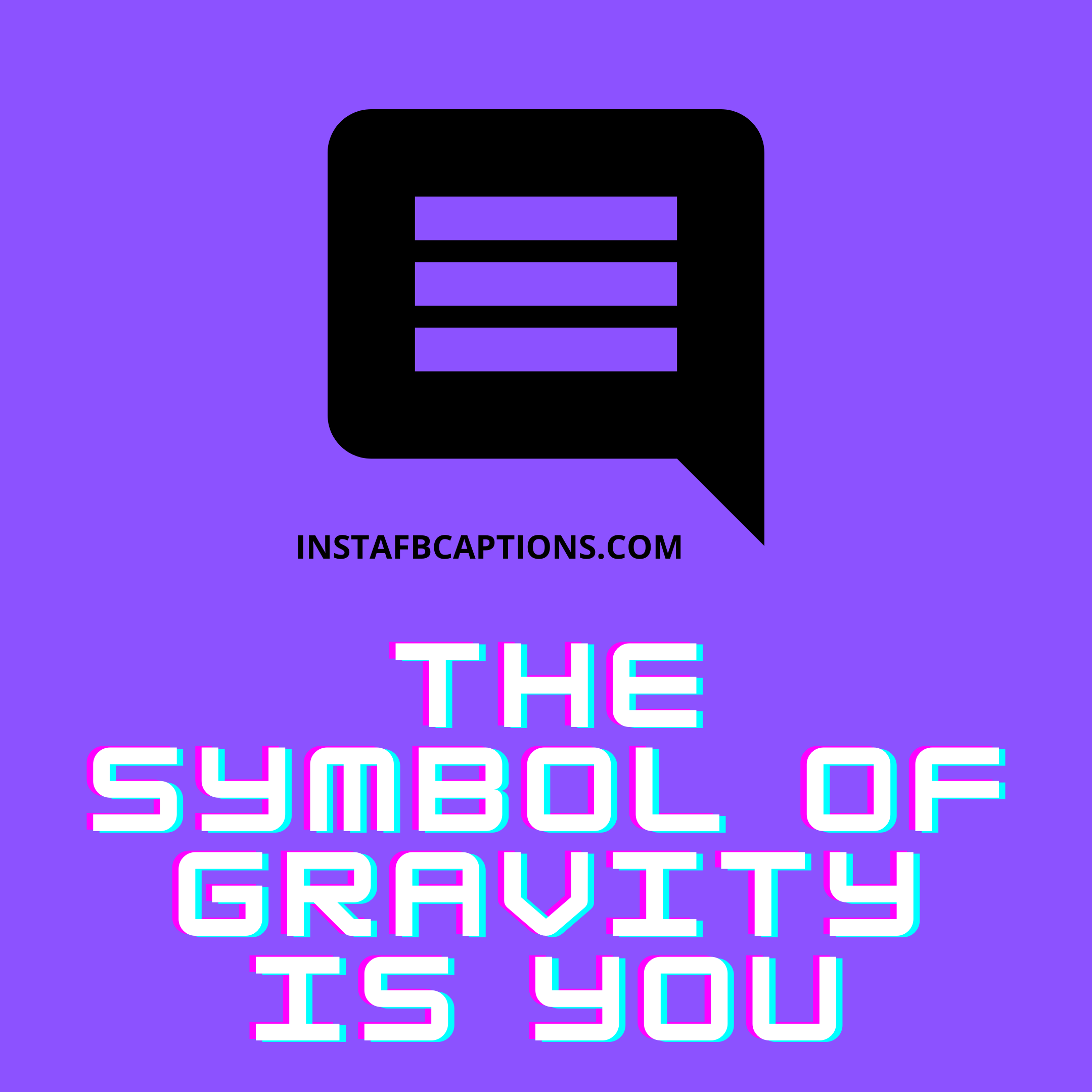 The Symbol Of Gravity Is You  - The symbol of Gravity is You - Best COMMENTS for BOYS PICS on Instagram 2021