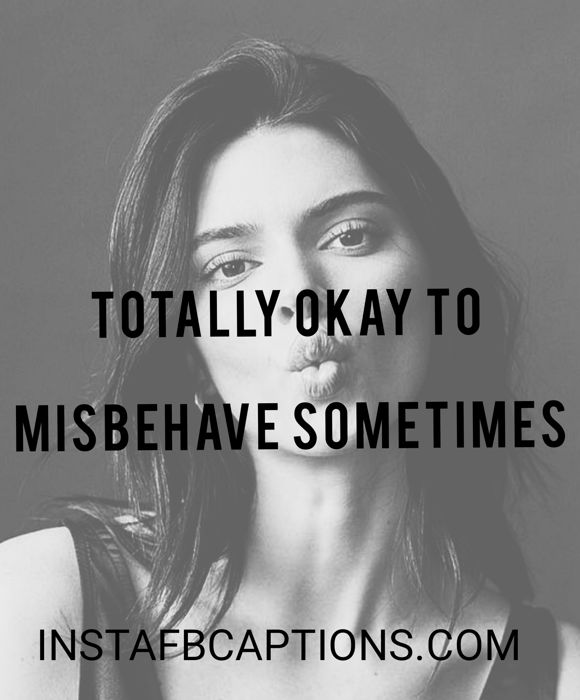 Totally Okay To Misbehave Sometimes  - Totally okay to misbehave sometimes - Standing pose captions|(side look attitude model)
